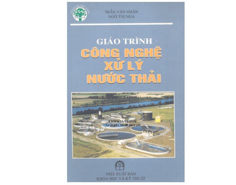 Giáo trình công nghệ xử lý nước thải - Đồng tác giả Trần Văn Nhân và Ngô Thị Nga