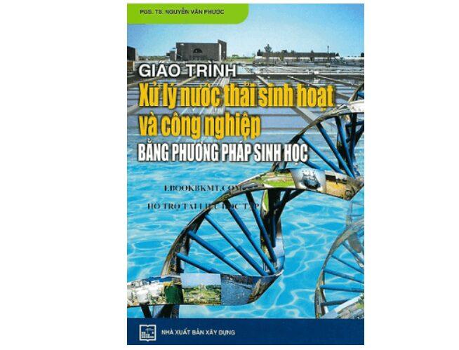 Giáo trình xử lý nước thải sinh hoạt và công nghiệp bằng phương pháp sinh học